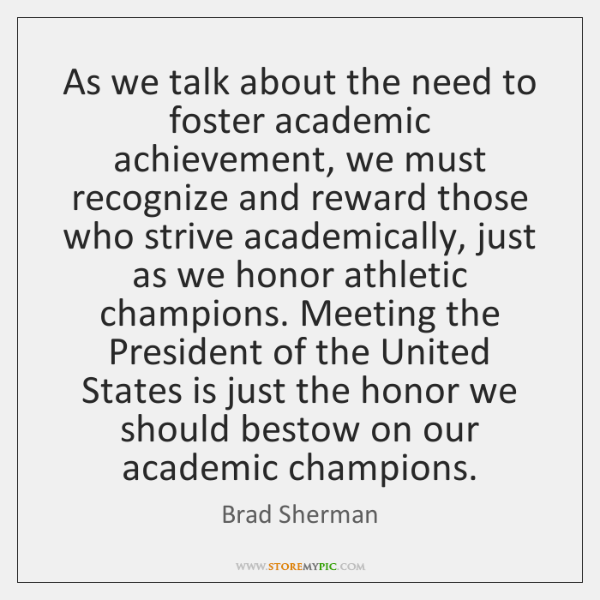 As we talk about the need to foster academic achievement, we must ...