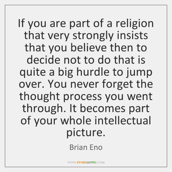 If you are part of a religion that very strongly insists that ...