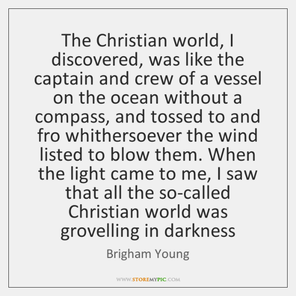 The Christian world, I discovered, was like the captain and crew of ...