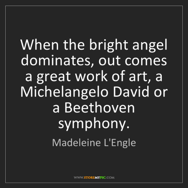 Madeleine L'Engle: When the bright angel dominates, out comes a great work...