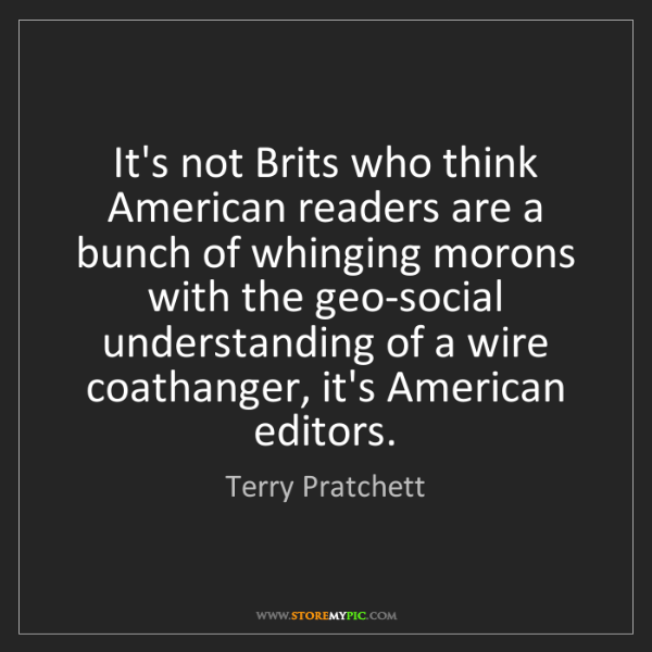 Terry Pratchett: It's not Brits who think American readers are a bunch...