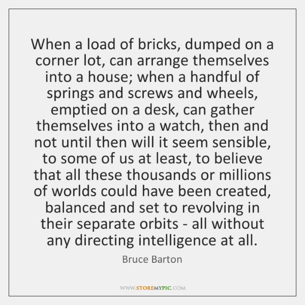 When a load of bricks, dumped on a corner lot, can arrange ...