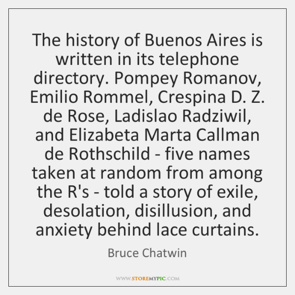 The history of Buenos Aires is written in its telephone directory. Pompey ...