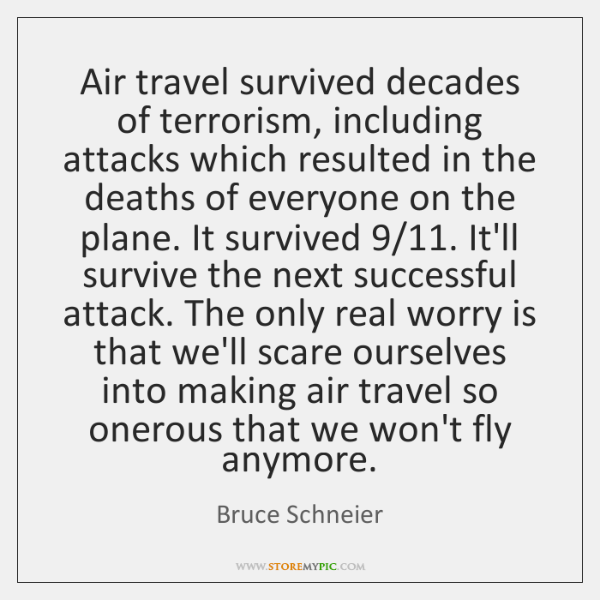 Air travel survived decades of terrorism, including attacks which resulted in the ...