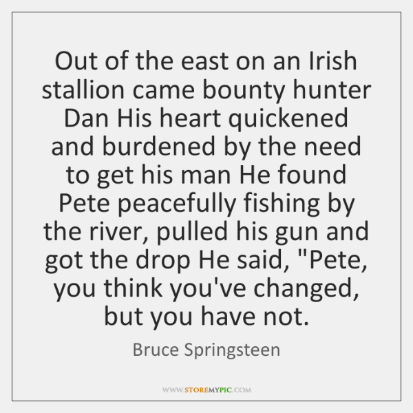 Out of the east on an Irish stallion came bounty hunter Dan ...