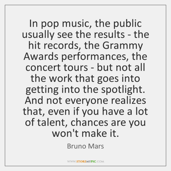 In pop music, the public usually see the results - the hit ...
