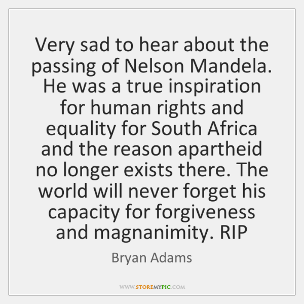 Very sad to hear about the passing of Nelson Mandela. He was ...