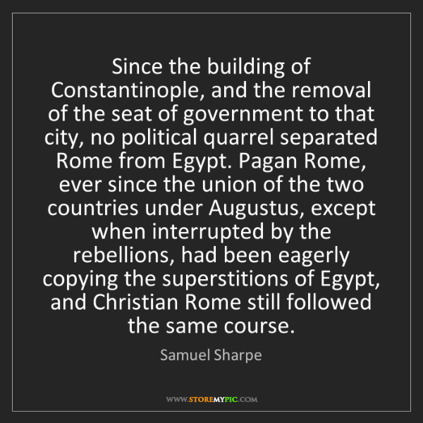 Samuel Sharpe: Since the building of Constantinople, and the removal...