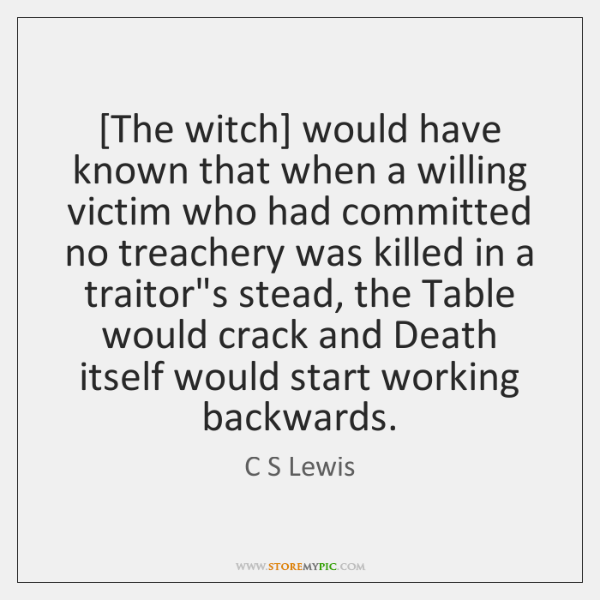 [The witch] would have known that when a willing victim who had ...