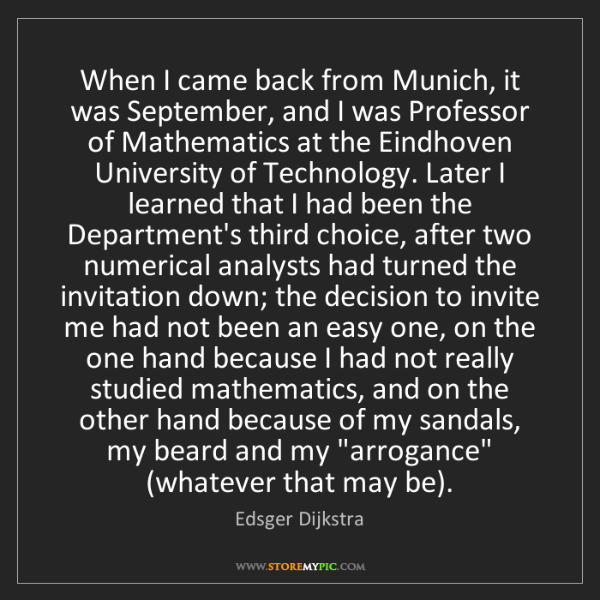 Edsger Dijkstra: When I came back from Munich, it was September, and I...