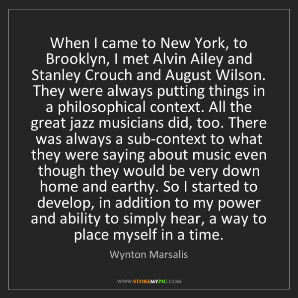 Wynton Marsalis: When I came to New York, to Brooklyn, I met Alvin Ailey...