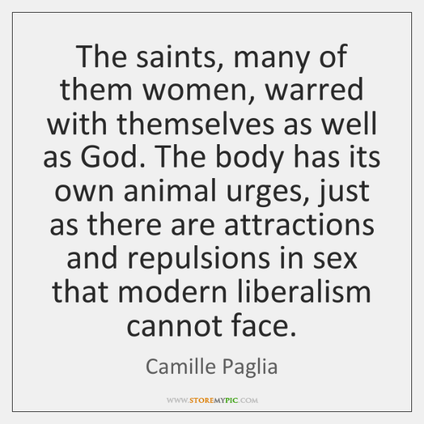The saints, many of them women, warred with themselves as well as ...