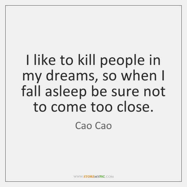 I like to kill people in my dreams, so when I fall ...