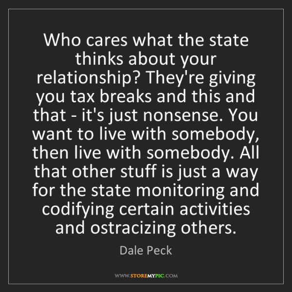 Dale Peck: Who cares what the state thinks about your relationship?...