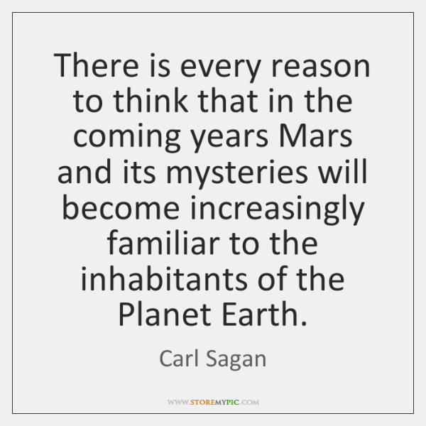 There is every reason to think that in the coming years Mars ...