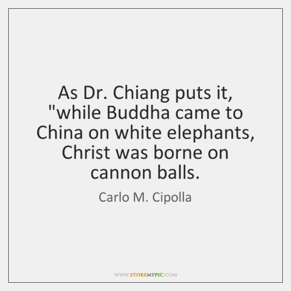 "As Dr. Chiang puts it, ""while Buddha came to China on white ..."