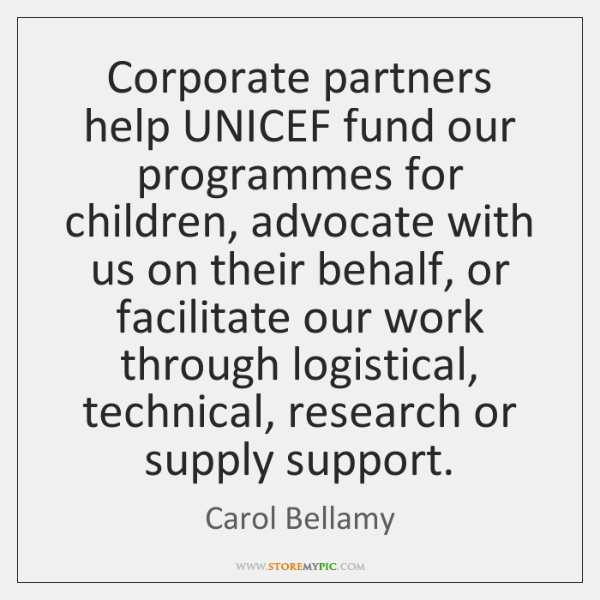 Corporate partners help UNICEF fund our programmes for children, advocate with us ...