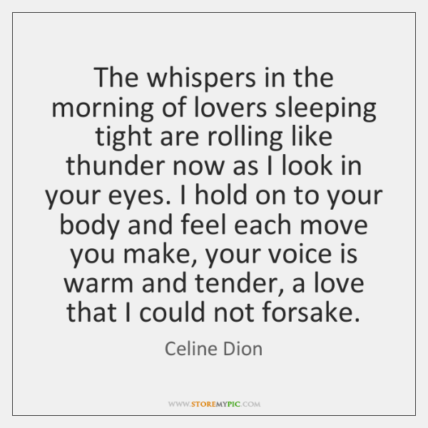 The whispers in the morning of lovers sleeping tight are rolling like ...
