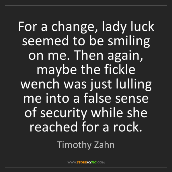 Timothy Zahn: For a change, lady luck seemed to be smiling on me. Then...