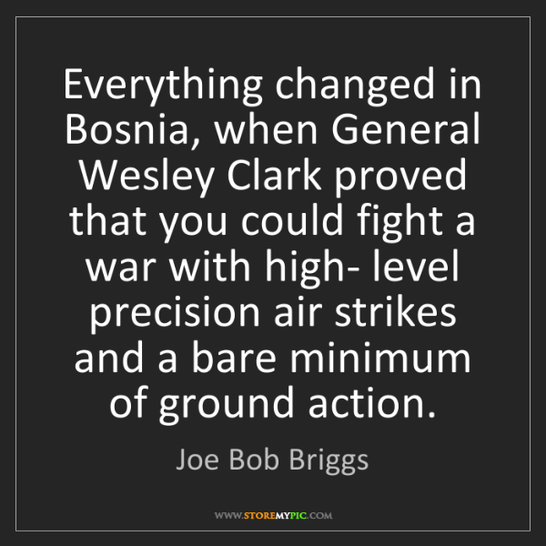 Joe Bob Briggs: Everything changed in Bosnia, when General Wesley Clark...
