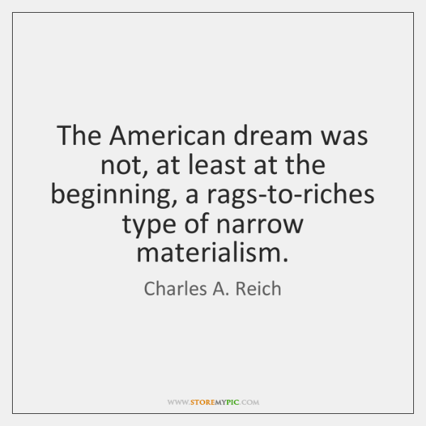 The American dream was not, at least at the beginning, a rags-to-riches ...