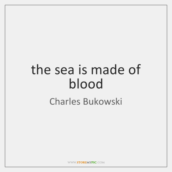the sea is made of blood
