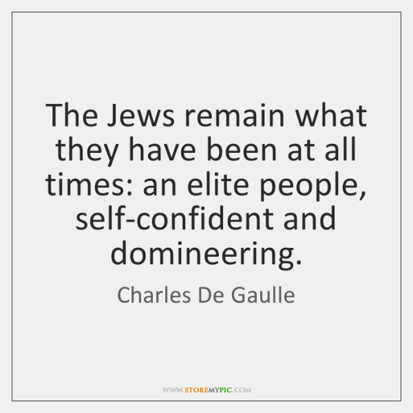 The Jews remain what they have been at all times: an elite ...