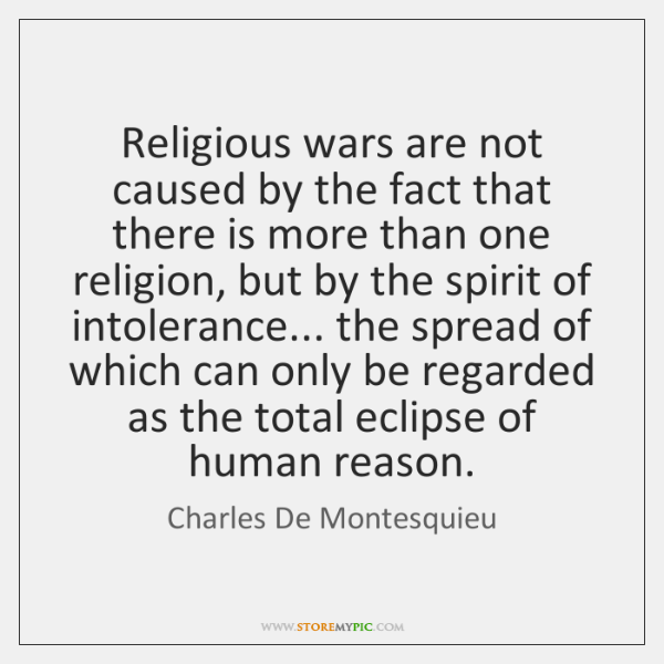 Religious wars are not caused by the fact that there is more ...