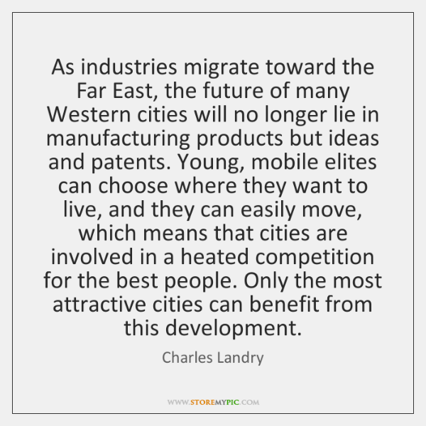As industries migrate toward the Far East, the future of many Western ...