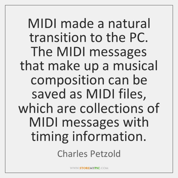 MIDI made a natural transition to the PC. The MIDI messages that ...