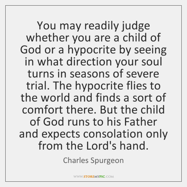 You may readily judge whether you are a child of God or ...