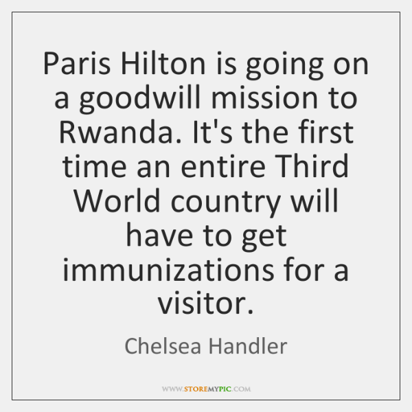 Paris Hilton is going on a goodwill mission to Rwanda. It's the ...