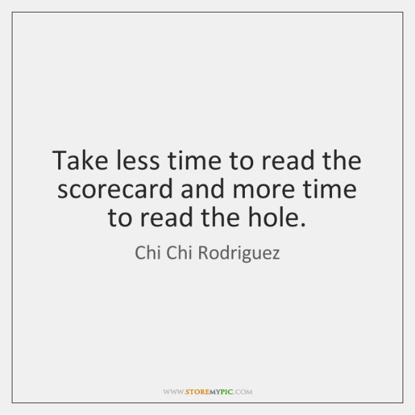 Take less time to read the scorecard and more time to read ...