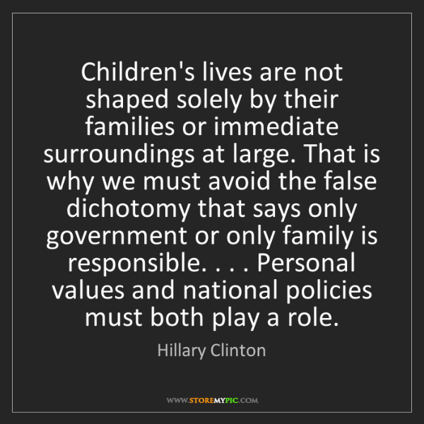 Hillary Clinton: Children's lives are not shaped solely by their families...