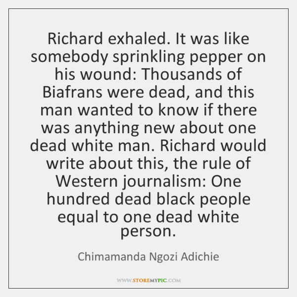 Richard exhaled. It was like somebody sprinkling pepper on his wound: Thousands ...