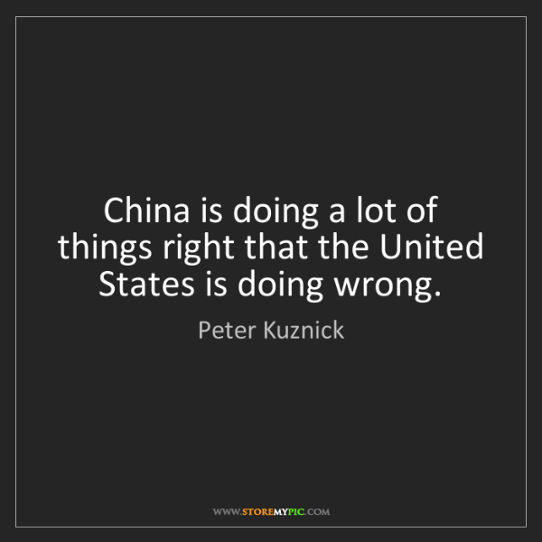 Peter Kuznick: China is doing a lot of things right that the United...