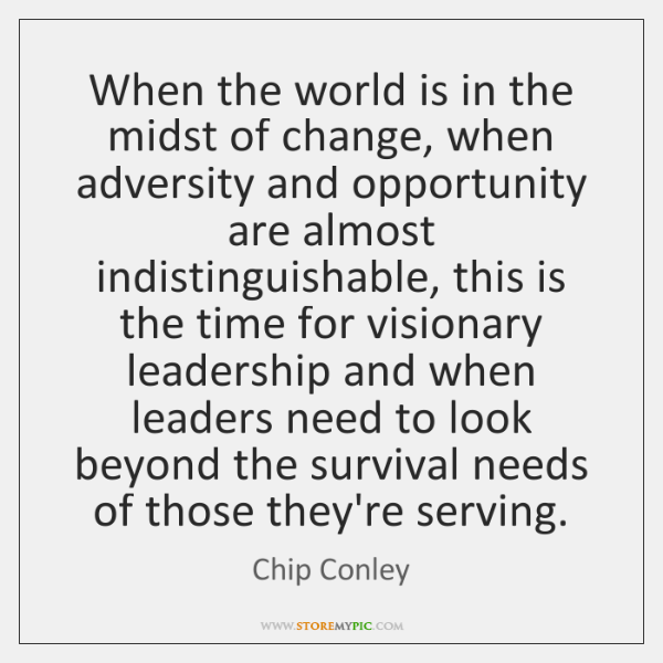 When the world is in the midst of change, when adversity and ...