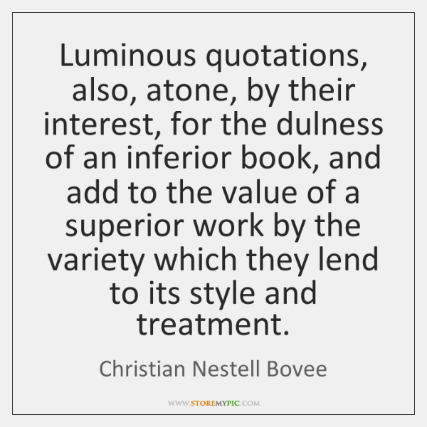 Luminous quotations, also, atone, by their interest, for the dulness of an ...