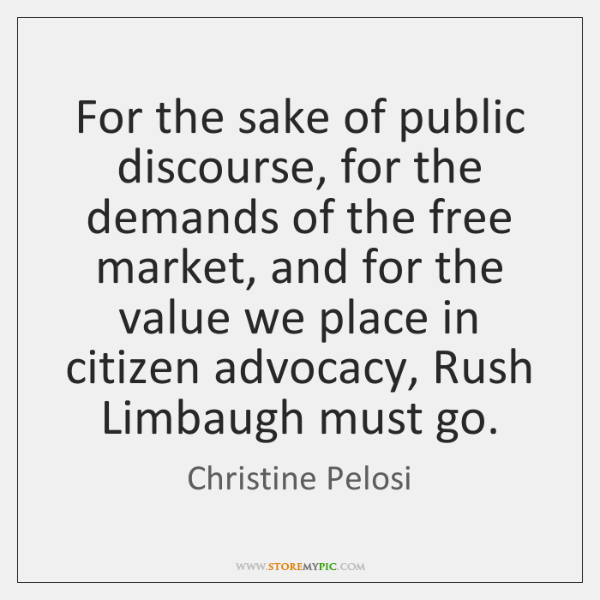 For the sake of public discourse, for the demands of the free ...