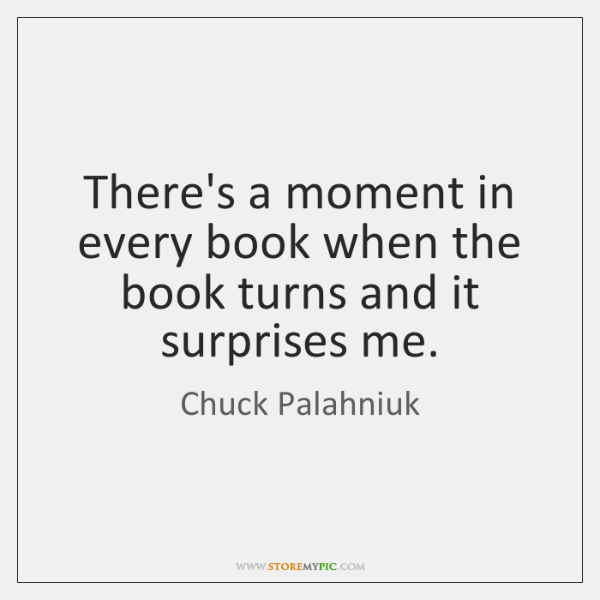 There's a moment in every book when the book turns and it ...
