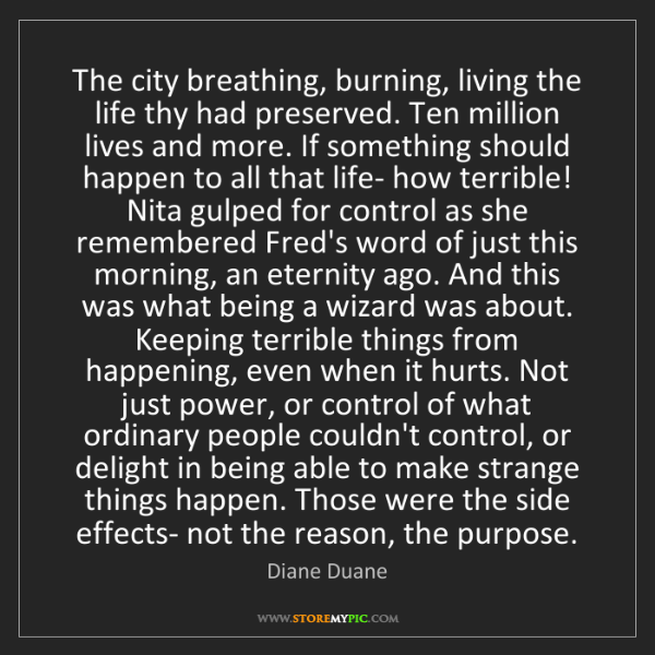 Diane Duane: The city breathing, burning, living the life thy had...