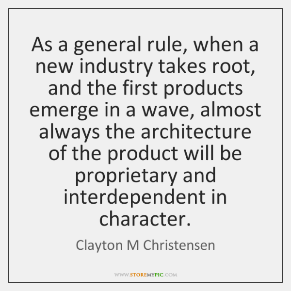 As a general rule, when a new industry takes root, and the ...