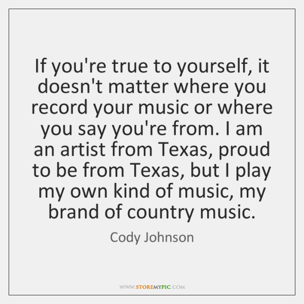 If you're true to yourself, it doesn't matter where you record your ...