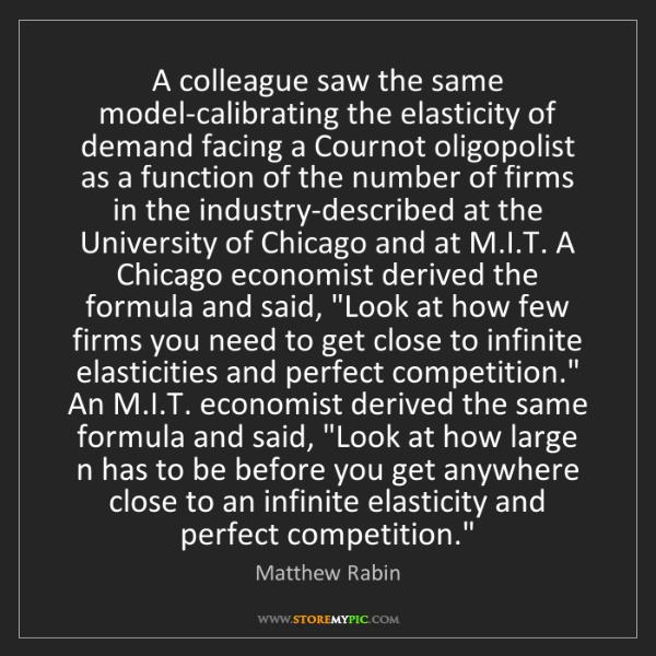 Matthew Rabin: A colleague saw the same model-calibrating the elasticity...