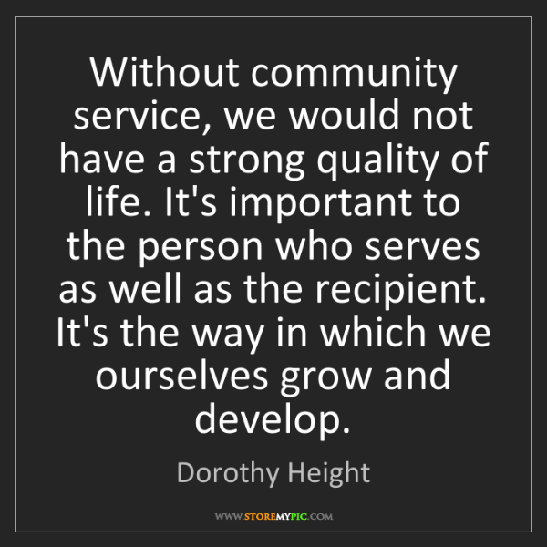 Dorothy Height: Without community service, we would not have a strong...