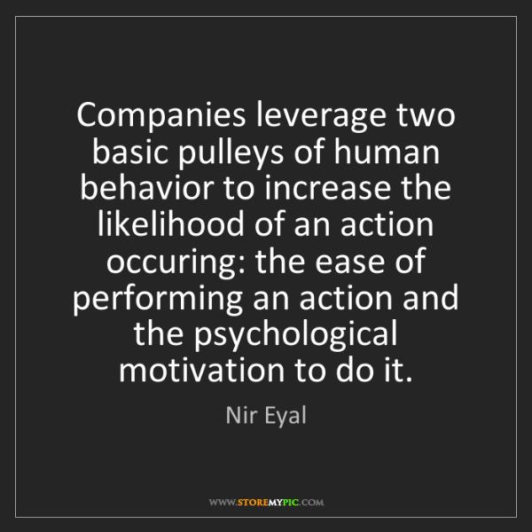 Nir Eyal: Companies leverage two basic pulleys of human behavior...