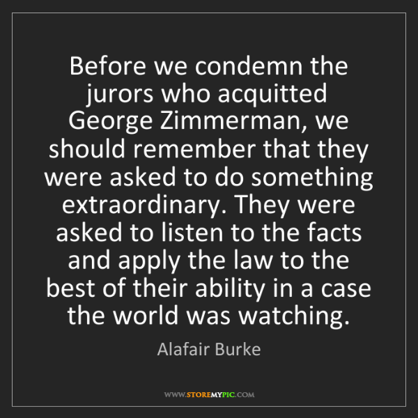 Alafair Burke: Before we condemn the jurors who acquitted George Zimmerman,...