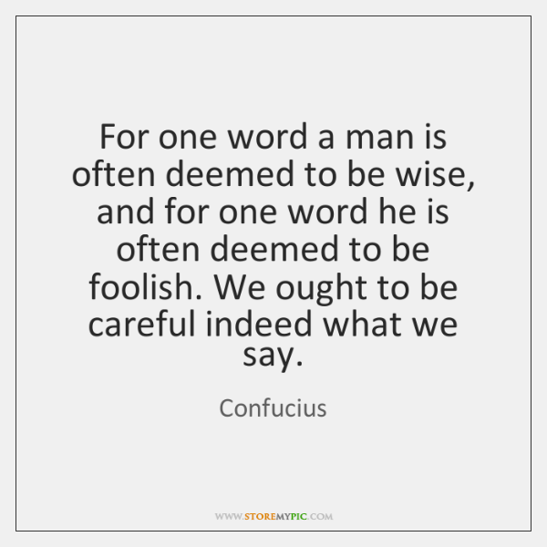 For one word a man is often deemed to be wise, and ...