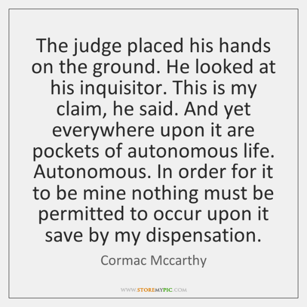 The judge placed his hands on the ground. He looked at his ...