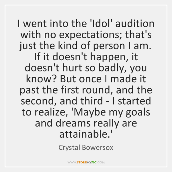 I went into the 'Idol' audition with no expectations; that's just the ...